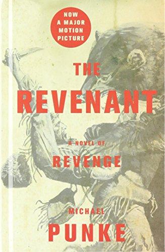 The Revenant: A Novel of Revenge (Hardcover): Michael Punke