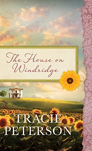 The House on Windridge (Hardcover): Tracie Peterson