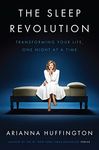 9781410491442: The Sleep Revolution: Transforming Your Life, One Night at a Time (Thorndike Press Large Print Lifestyles)