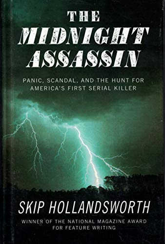 9781410491862: The Midnight Assassin: Panic, Scandal, and the Hunt for America's First Serial Killer