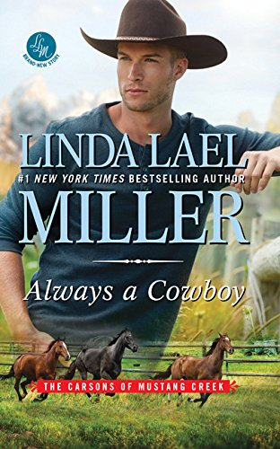 Always a Cowboy (The Carsons of Mustang Creek): Linda Lael Miller