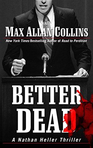 Better Dead (A Nathan Heller Thriller): Max Allan Collins