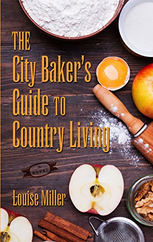 9781410492722: The City Baker's Guide to Country Living (Thorndike Press Large Print Core)