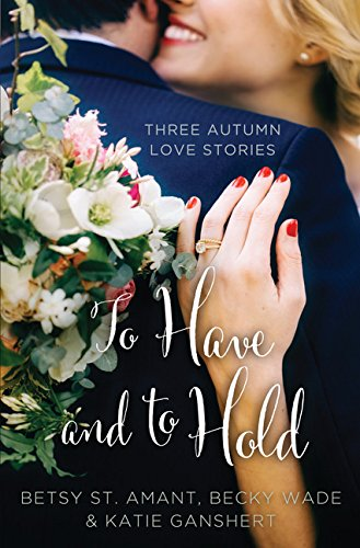 9781410494313: To Have and to Hold: Three Autumn Love Stories (Thorndike Press Large Print Christian Romance Series)