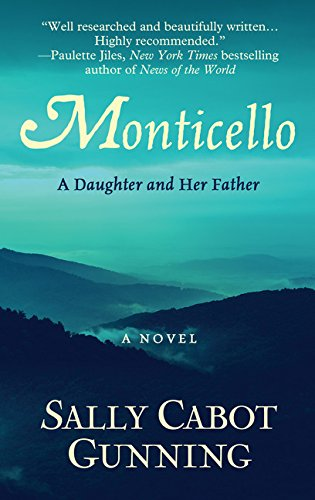 9781410494450: Monticello: A Daughter and Her Father (Thorndike Press Large Print Historical Fiction)
