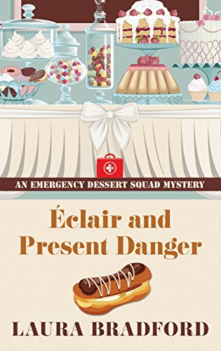 9781410495297: Eclair and Present Danger (Emergency Dessert Squad Mystery: Wheeler Publishing Large Print Cozy Mystery)
