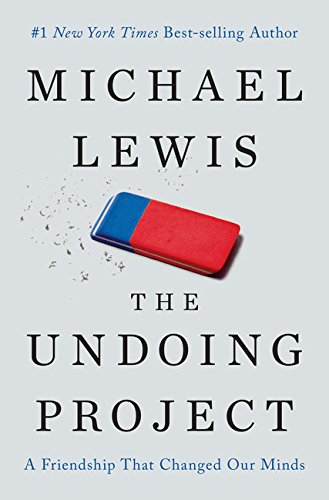 9781410496454: The Undoing Project: A Friendship That Changed Our Minds (Thorndike Press large print popular and narrative nonfiction)