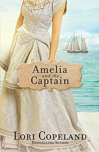Amelia and the Captain (Sisters of Mercy Flats): Lori Copeland