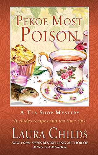 Pekoe Most Poison (A Tea Shop Mystery): Laura Childs