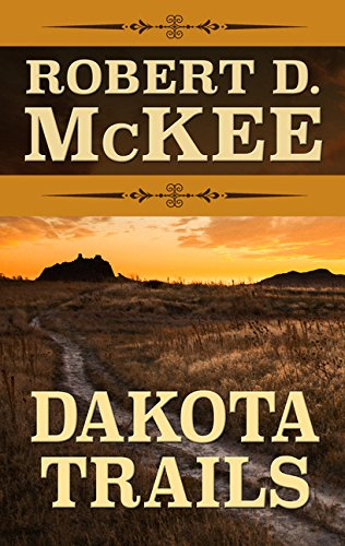 9781410498397: Dakota Trails (Thorndike Press Large Print Western)