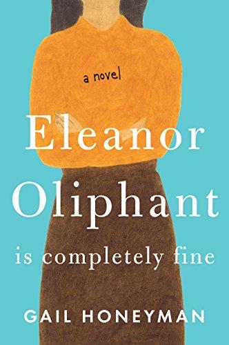 Eleanor Oliphant is Completely Fine (Thorndike Press Large Print Basic): Honeyman, Gail
