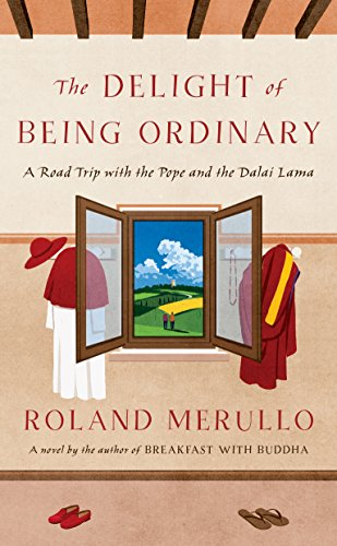 9781410499738: The Delight of Being Ordinary: A Road Trip with the Pope and the Dalai Lama (Wheeler Large Print Book Series)