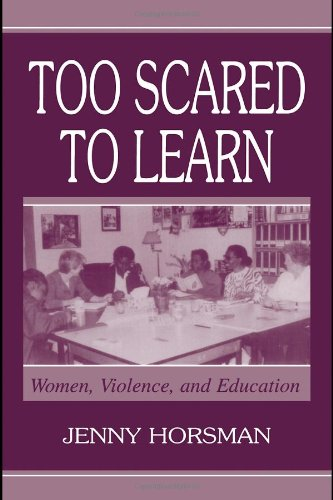 9781410604965: Too Scared to Learn: Women, Violence, and Education: Women, Violence, and Education
