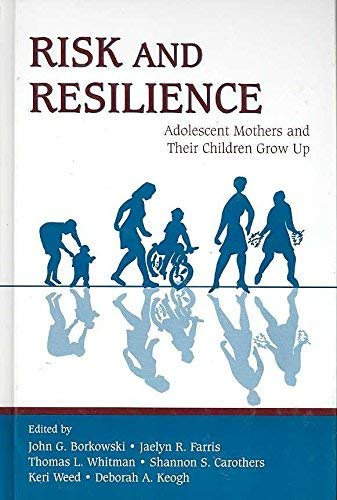 9781410616494: Risk and Resilience: Adolescent Mothers and Their Children Grow Up