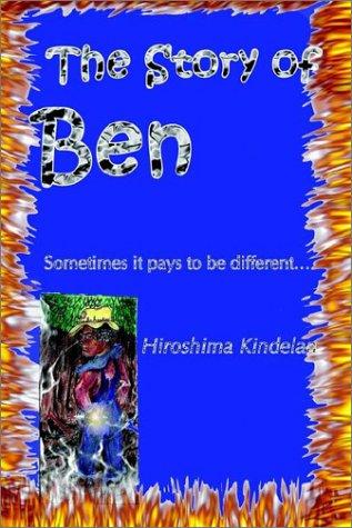 The Story of Ben: Sometimes It Pays: Kindelan, Hiroshima