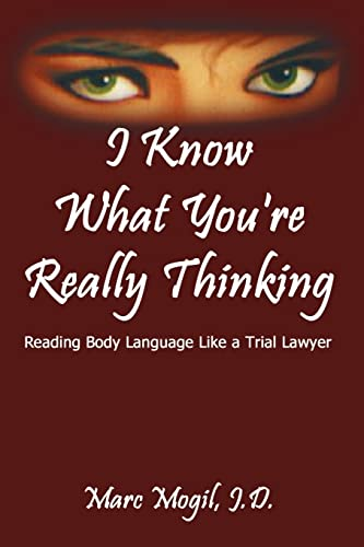 9781410702616: I Know What You're Really Thinking: Reading Body Language Like a Trial Lawyer