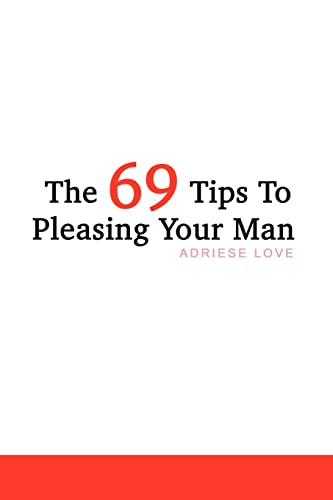 9781410702685: The 69 Tips To Pleasing Your Man