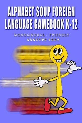 9781410705112: Alphabet Soup Foreign Language Gamebook K-12: Monolingual Friendly