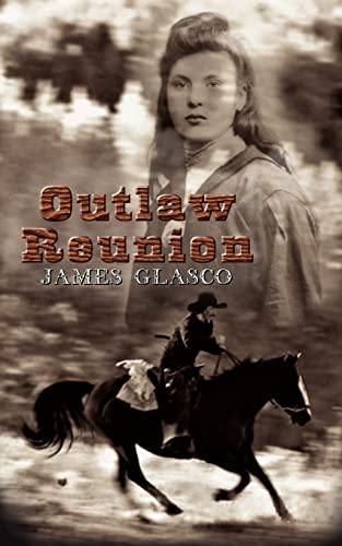 Outlaw Reunion: Glasco, James
