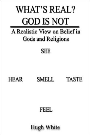 9781410706270: WHAT'S REAL? GOD IS NOT: A Realistic View on Belief in Gods and Religions