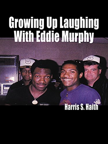 Growing Up Laughing with Eddie Murphy: Haith, Harris