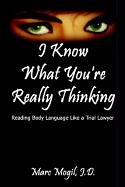 9781410707017: I Know What You're Really Thinking: Reading Body Language Like a Trial Lawyer