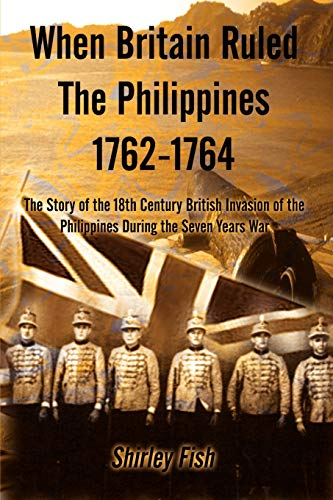 9781410710697: When Britain Ruled the Philippines 1762-1764