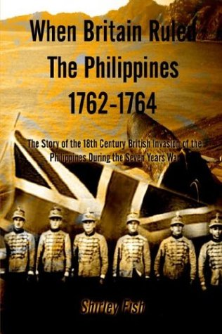 9781410710703: When Britain Ruled the Philippines 1762-1764: The Story of the 18th Century British