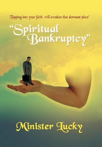 Spiritual Bankruptcy: Tapping Into Your Faith, Will Awaken That Dormant Place': Lucky, ...