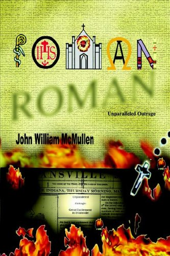 ROMAN: Unparalleled Outrage: John William McMullen