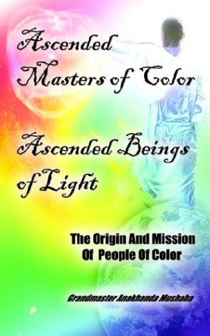9781410714640: Ascended Masters of Color - Ascended Beings of Light: The Origin and Mission of People of Color