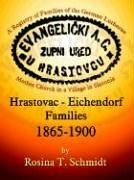 9781410716637: Hrastovac - Eichendorf Families 1865-1900: A Registry Of Families Of The German Lutheran Mother Church In A Village In Slavonia
