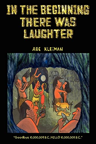 In the Beginning There Was Laughter (Paperback): Abe Kleiman