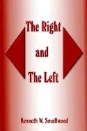 The Right and The Left: Smallwood, Kenneth W.