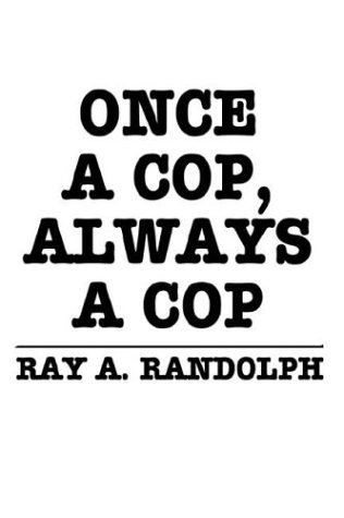 9781410723345: Once a Cop, Always a Cop