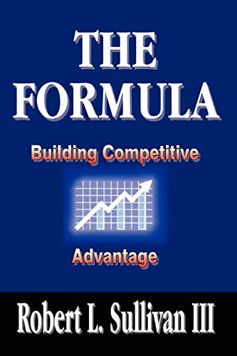 9781410724908: The Formula: Building Competitive Advantage