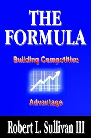 9781410725936: The Formula: Building Competitive Advantage