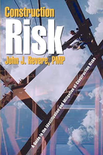 Construction Risk: A Guide to the Identification: John J. Revere