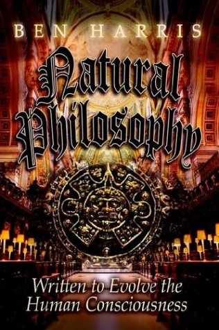 Natural Philosophy: Written to Evolve the Human Consciousness