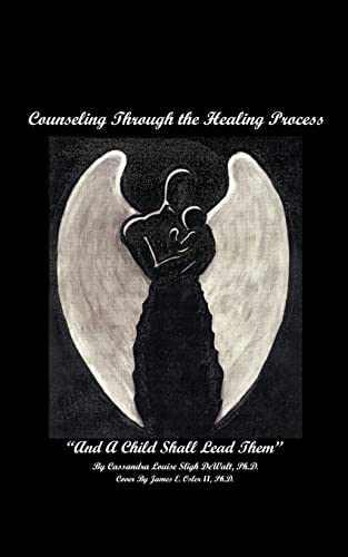 9781410728531: Counseling Through the Healing Process: And A Child Shall Lead Them