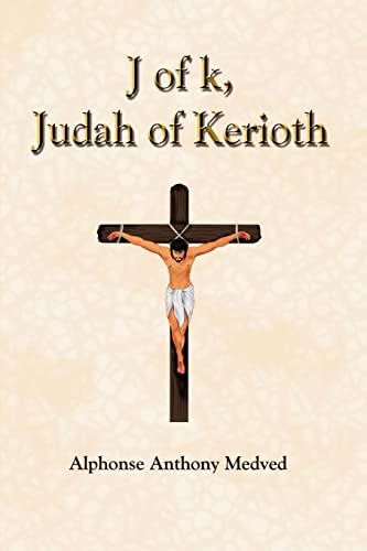 J of k, Judah of Kerioth: Alphonse Anthony Medved