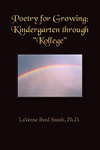 Poetry for Growing: Kindergarten Through Kollege: LaVerne Byrd Smith