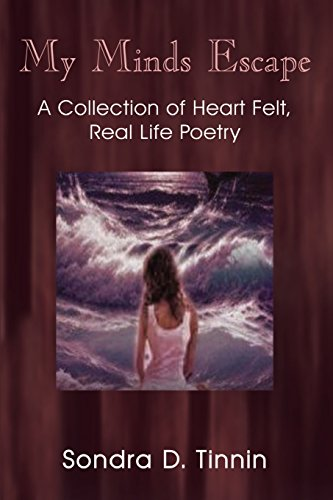 9781410731661: My Minds Escape: A Collection of Heart Felt, Real Life Poetry