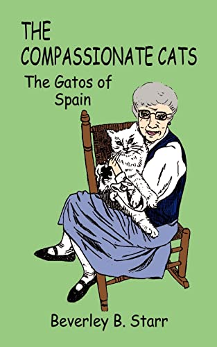 The Compassionate Cats: The Gatos of Spain: Starr, Beverley B.