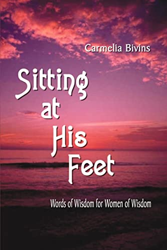 9781410735638: Sitting at his Feet: Words of Wisdom for Women of Wisdom