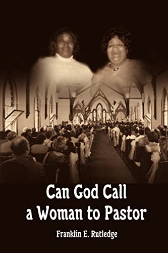 Can God call a Woman to Pastor: Franklin Rutledge