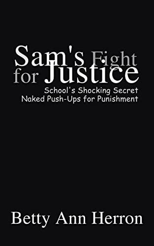 9781410735997: Sam's Fight for Justice: School's Shocking Secret Naked Push-Ups for Punishement