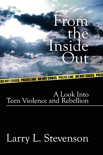 9781410736123: From the Inside Out: A Look Into Teen Violence and Rebellion