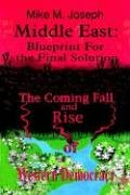 9781410736253: Middle East: Blueprint for the Final Solution: The Coming Fall and Rise of Western Democracy