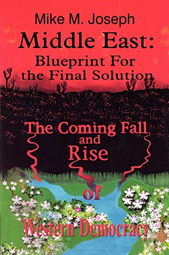 9781410736260: Middle East: Blueprint for the Final Solution: The Coming Fall and Rise of Western Democracy
